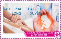 Địa chỉ nạo phá thai ở Long Xuyên có bác sĩ giỏi bệnh viện