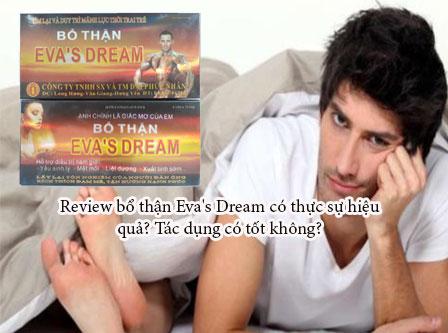 Review bổ thận Eva's Dream có thực sự hiệu quả? Tác dụng có tốt không?