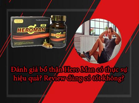 Đánh giá bổ thận Hero Man có thực sự hiệu quả? Review dùng có tốt không?