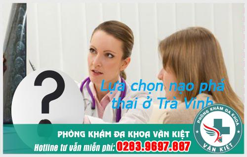 Địa chỉ nạo phá thai ở Trà Vinh an toàn hỗ trợ thuốc phá cấp tốc