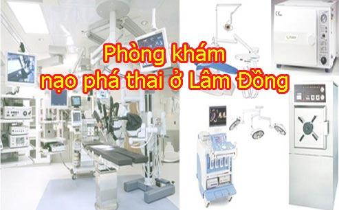 phòng khám nạo phá thai ở Lâm Đồng an toàn uy tín chất lượng được nhiều người quan tâm tìm hiểu.