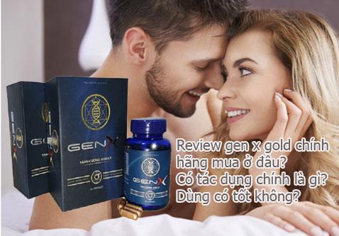 Review gen x gold chính hãng mua ở đâu? Có tác dụng chính là gì? Dùng có tốt không?