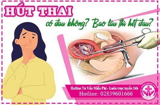 Hút thai có đau không? có an toàn không? có biến chứng gì không?