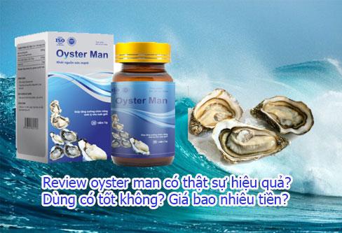 Review oyster man có thật sự hiệu quả? Nên mua ở đâu hàng chính hãng?
