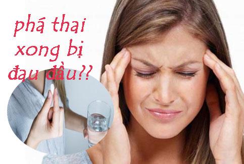 Phá thai xong bị đau đầu có sao không? Nguyên nhân và cách khắc phục