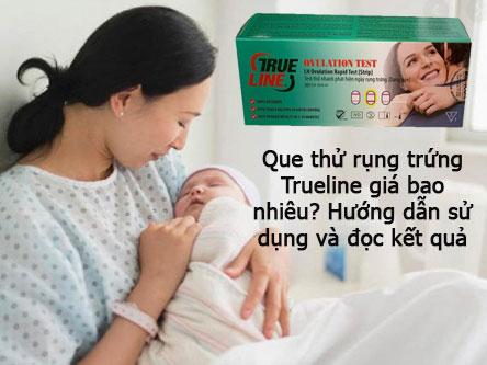 Que thử rụng trứng Trueline giá bao nhiêu? Hướng dẫn sử dụng và cách xem kết quả sản phẩm