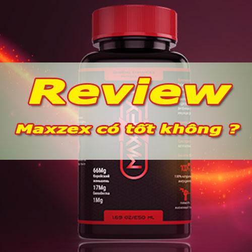 Review Maxzex có tốt không ? Hiệu quả tăng kích thước không ?