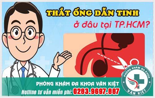 Thắt ống dẫn tinh ở đâu tại TPHCM ? Phòng khám hay bệnh viện tốt